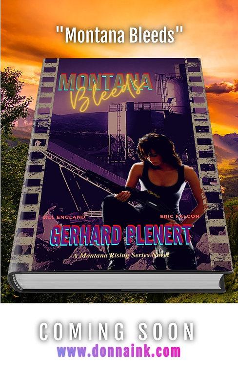Montana Bleeds, by Dr. Gerhard Plenert