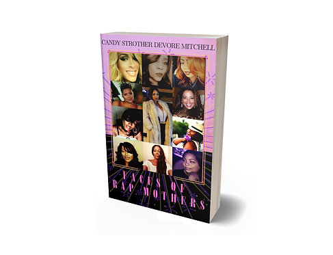 Faces of Rap Mothers by Candy Strother Devore Mitchell - Signature Editi