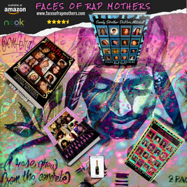 Faces of Rap Mothers™© Books One through Four