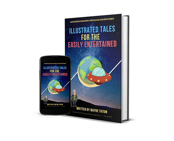 Illustrated Tales for the Easily Entertained, by Wayne Tatum