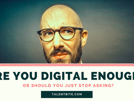 ARE YOU DIGITAL ENOUGH?