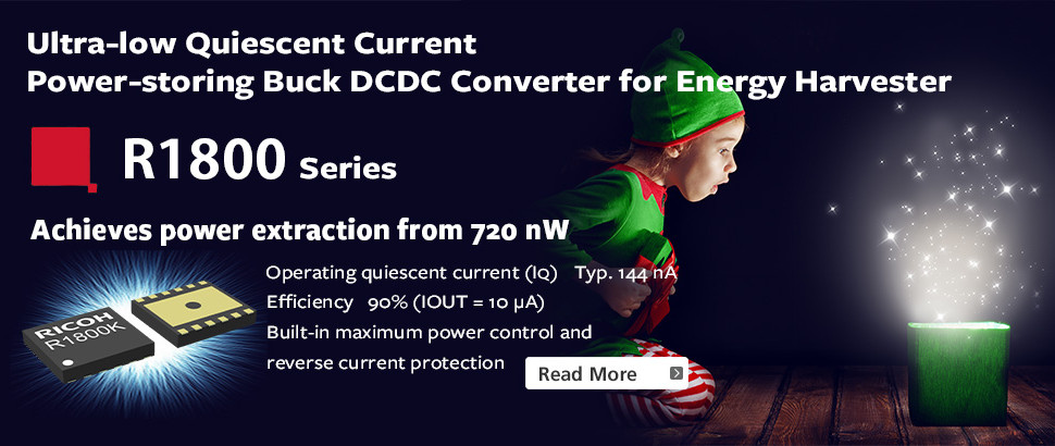 R1800 Series : 144 nA Low Quiescent Current Buck DCDC Converter for Energy Harvester