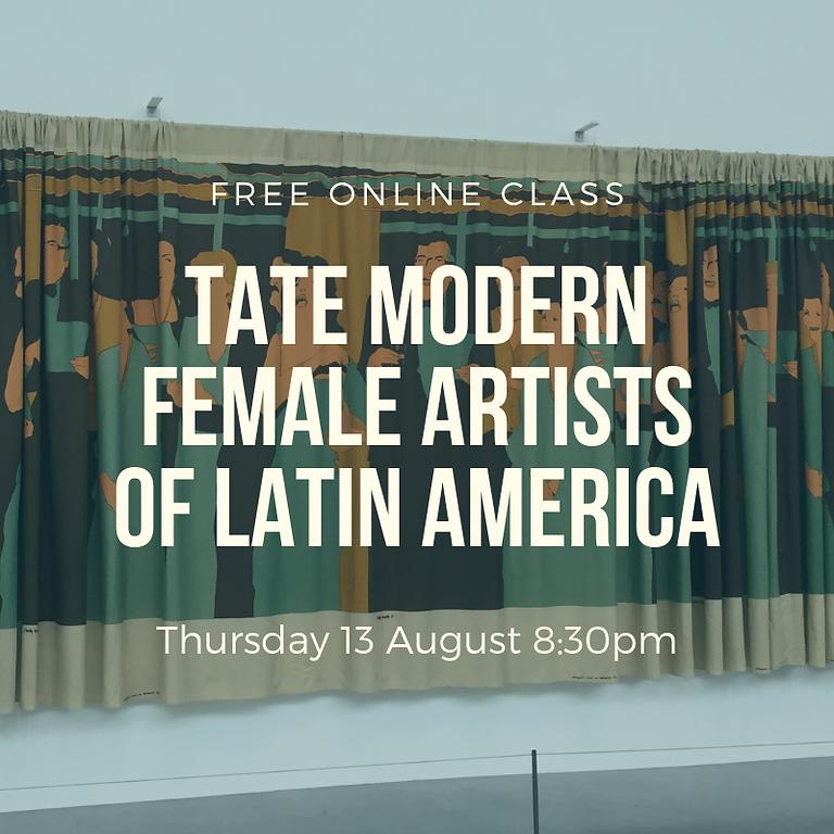 Free Online Class | Tate Modern: Female Artists of Latin America