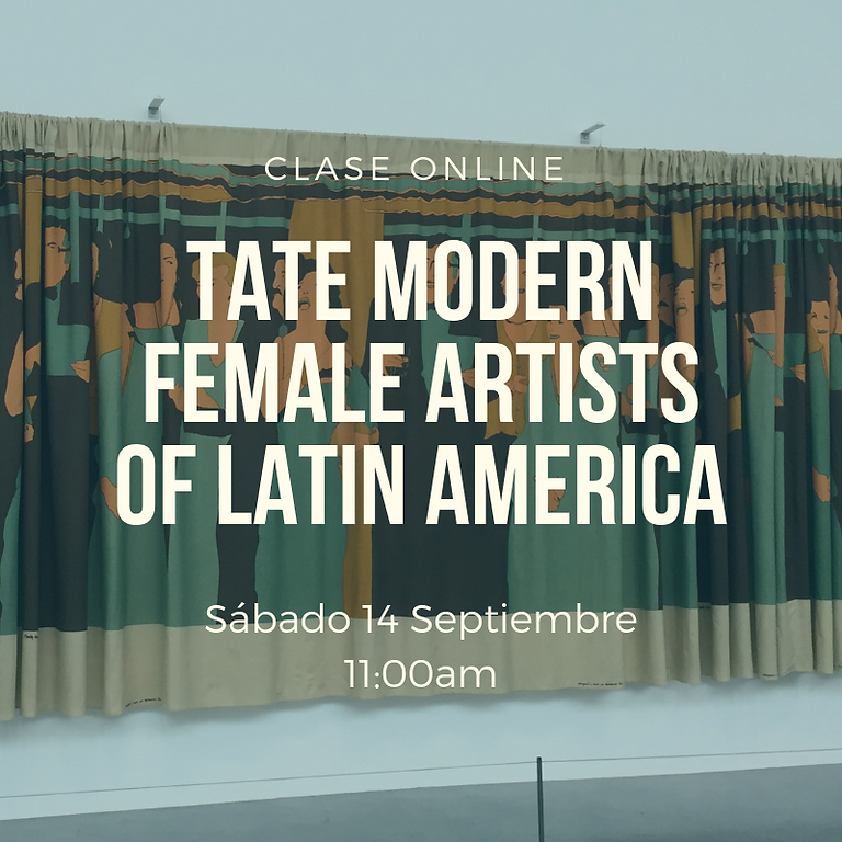Online Class | Tate Modern: Female Artists of Latin America