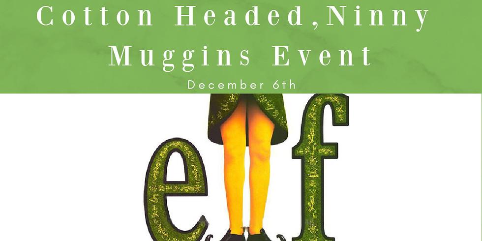 Cotten Headed, Ninny Muggins Event