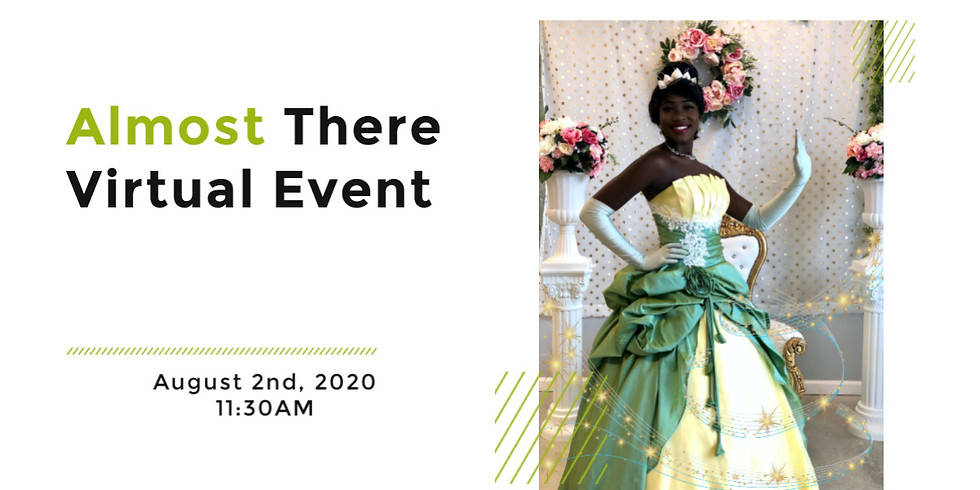 Almost There, with Princess Tiana Virtual Event