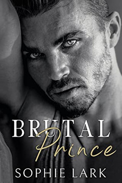 Fireworks and Strawberry-Flavoured Kisses - Brutal Prince by Sophie Lark