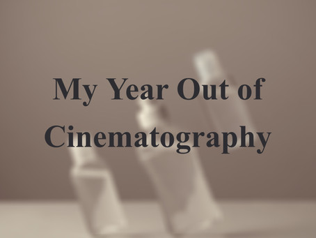 My Year Out of Cinematography
