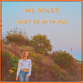 val golds - can't be with you (single)