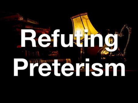 Refuting Preterist Arguments