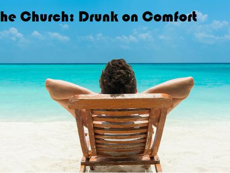 Drunk on Comfort