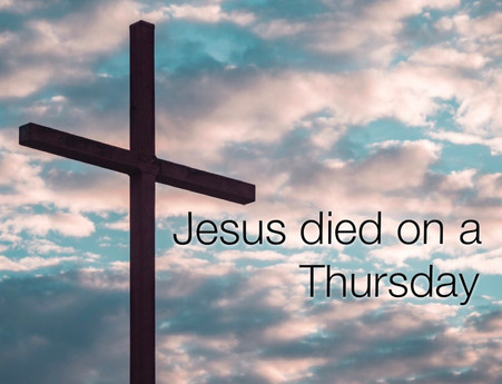 Jesus Was Crucified on a Thursday