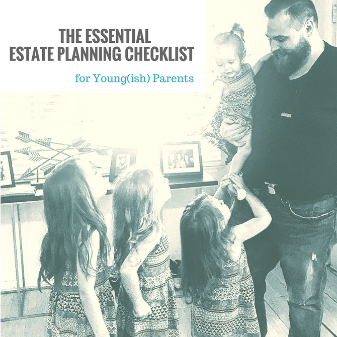 The Essential Estate Planning Checklist for Young(ish) Parents