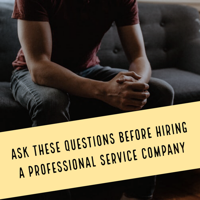 Ask These Questions Before Hiring a Professional Service Company