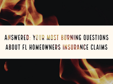 Answered: Your Most Burning Questions About Florida Homeowners Insurance Claims