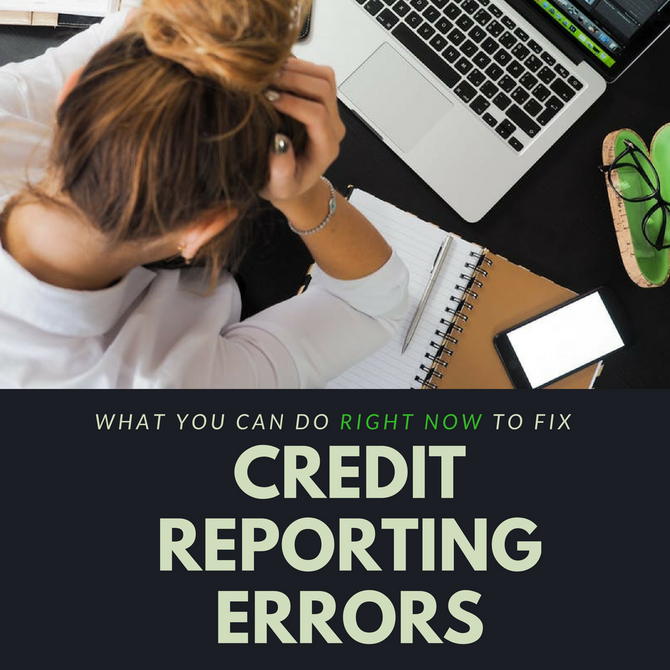 What You Can Do Right Now To Fix Credit Reporting Errors