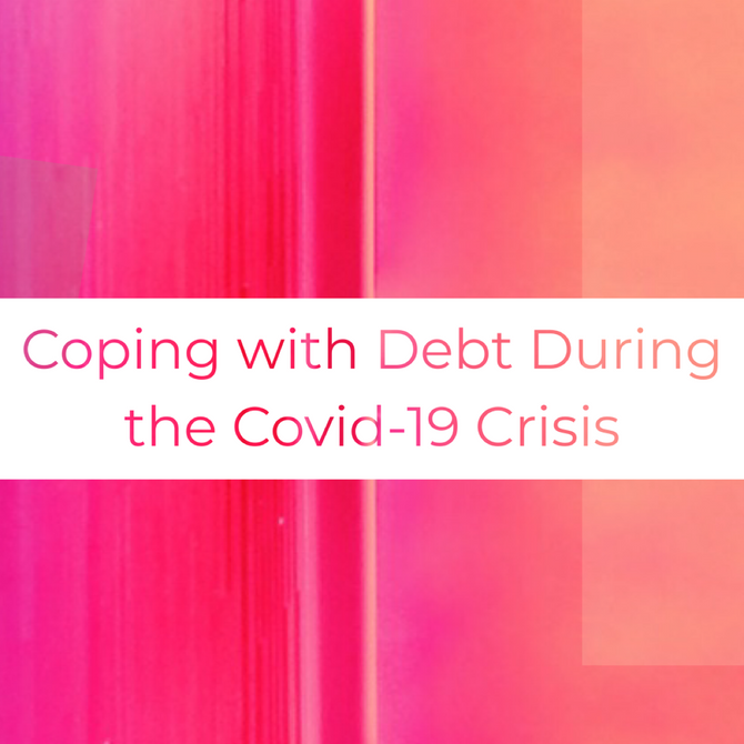 Coping with Debt During the Covid-19 Crisis.