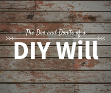 The Dos and Dont's of a DIY Will