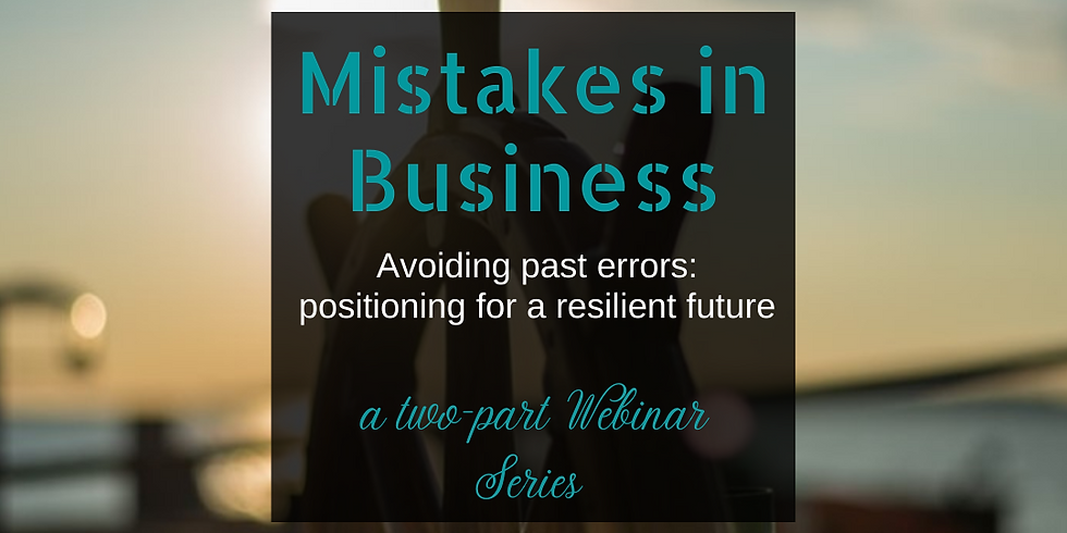 Mistakes in Business: Avoiding past errors - positioning for a resilient future