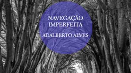 """""""Navegação Imperfeita"""" de Adalberto Alves"""