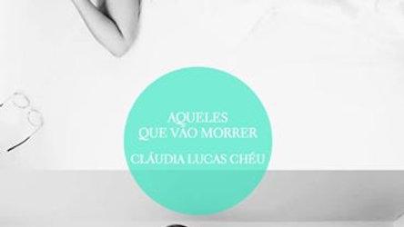 """""""Aqueles Que Vão Morrer"""" de Cláudia Lucas Chéu"""