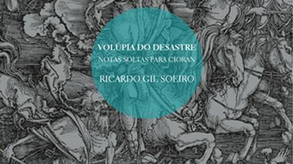 """""""Volúpia do Desastre"""" de Ricardo Gil Soeiro"""