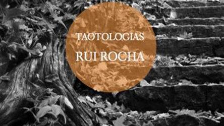 """""""Taotologias"""" de Rui Rocha"""