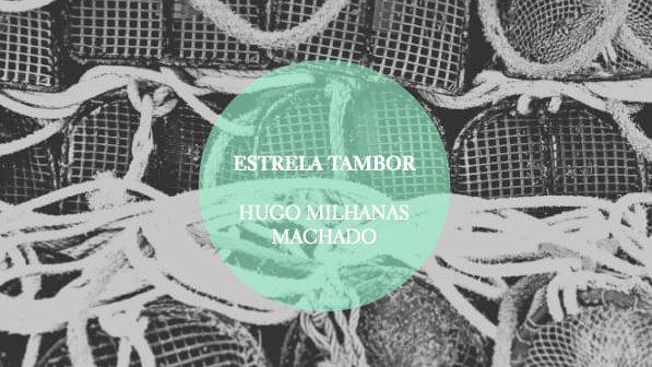 """""""Estrela Tambor"""" de Hugo Milhanas Machado"""