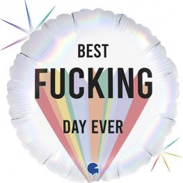 "18"" Best Fucking Day Ever Balloon"