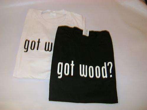 Got Wood T-Shirt
