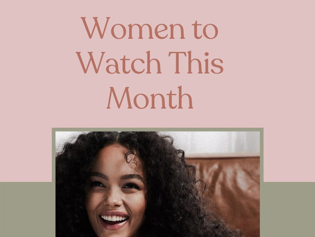Women to Watch This Month