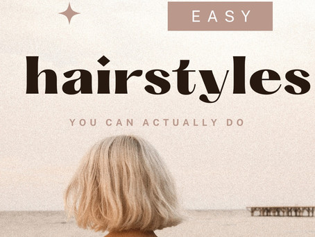 Easy Hairstyles You Can ACTUALLY Do.