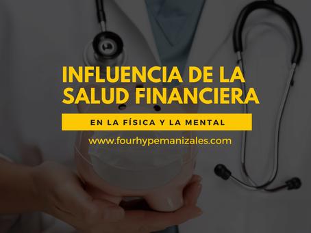 ¿Cómo influye la salud financiera en la salud física y mental?