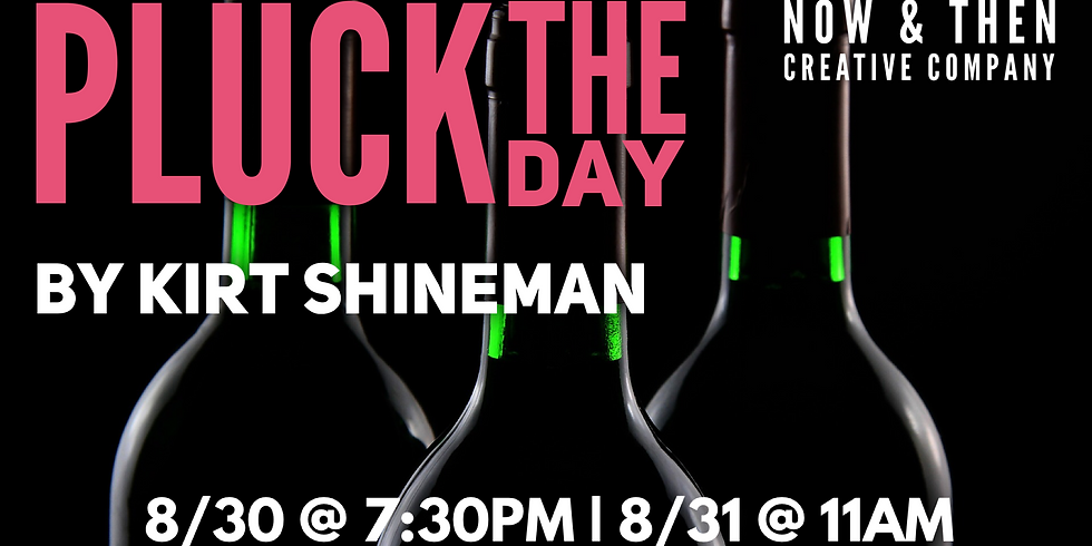 PLUCK THE DAY by Kirt Shineman