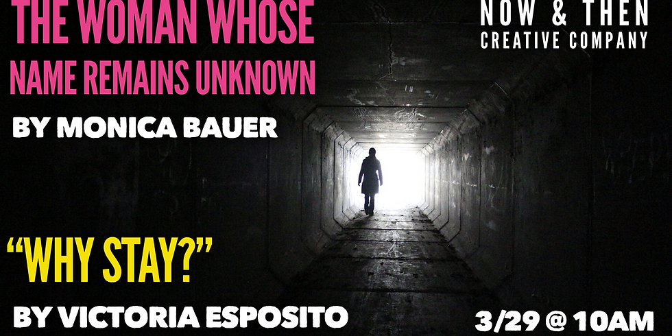 """THE WOMAN WHOSE NAME REMAINS UNKNOWN by Monica Bauer & """"WHY STAY?"""" by Victoria Esposito"""