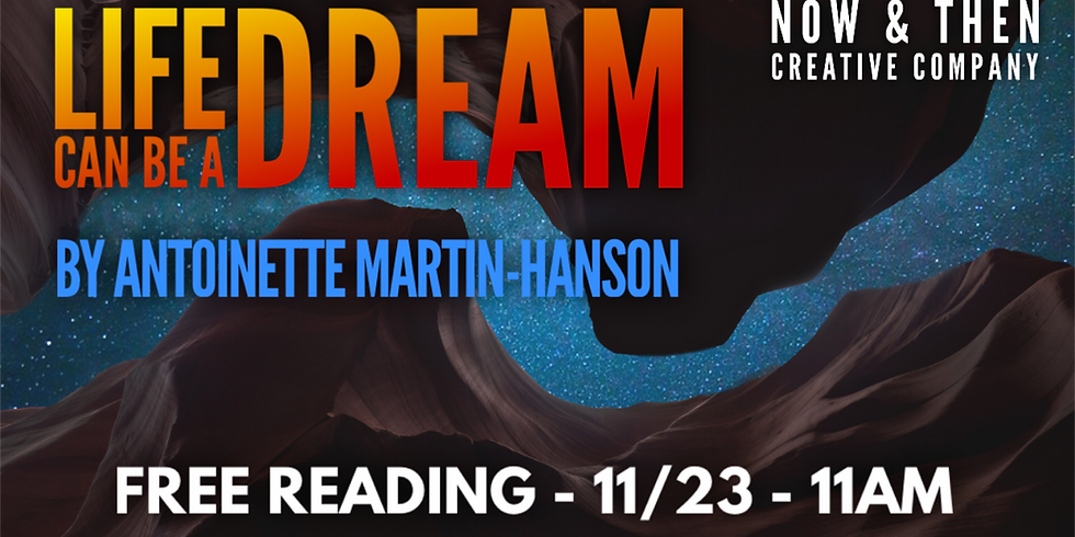 LIFE CAN BE A DREAM by Antoinette Martin-Hanson