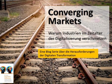 Konvergierende Märkte - Warum Industrien im Zeitalter der Digitalisierung verschmelzen