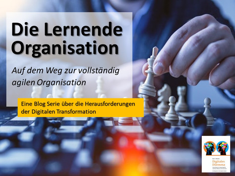 Die Lernende Organisation - Auf dem Weg zur vollständig agilen Organisation