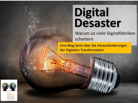 Digital Desaster - Warum so viele Digitalfabriken scheitern