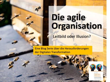 Die agile Organisation – Leitbild oder Illusion?