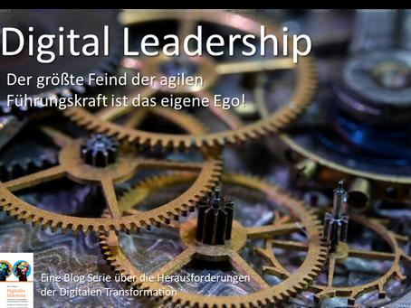 Digital Leadership - Der größte Feind der agilen Führungskraft ist das eigene Ego!