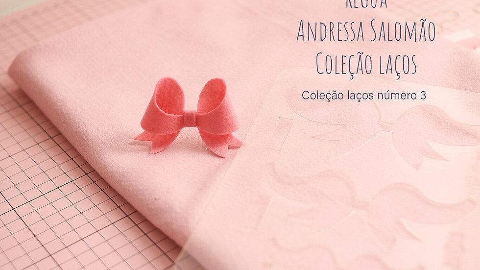 Régua laços - modelo 3 - Andressa Salomão