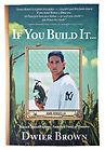 Dwier, Dwyer, Brown, Actor, Field of Dreams, If you build it, Kevin Costner, father, dad, book, autographed, picture, Dwire, contact, website, official, events, schedule, dwier brown dad from field of dreams