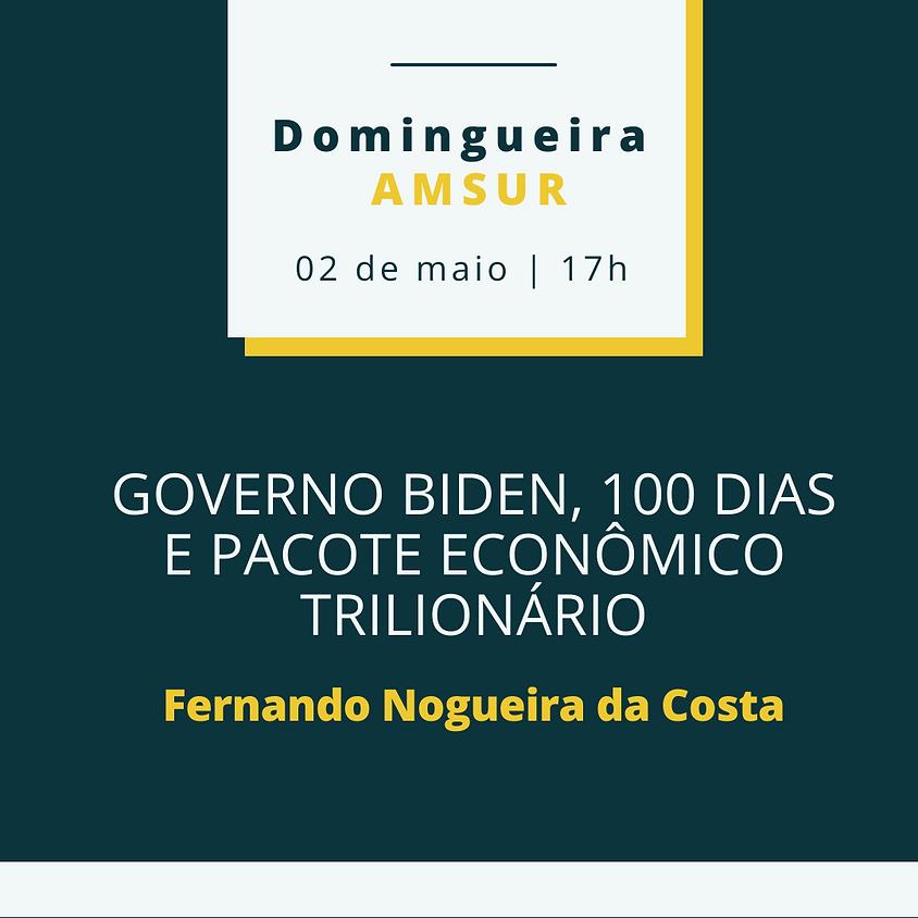Domingueira AMSUR: Governo Biden, 100 dias e Pacote Econômico trilionário - Fernando Nogueira da Costa