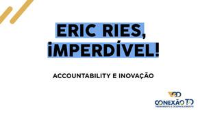 Eric Ries, imperdível!