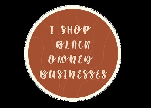 I Shop Black Owned Sticker