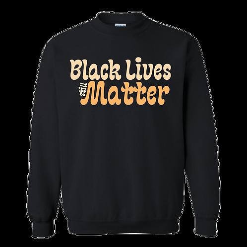 Black Black Lives Still Matter Crewneck