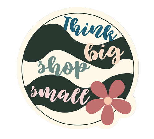 Think Big Shop Small Sticker