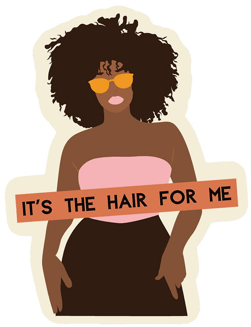 It's the hair for me sticker