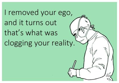 Is that you, or your ego?